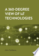 A 360 Degree View of IoT Technologies