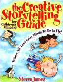 The Creative Storytelling Guide for Children s Ministry