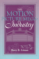 The Motion Picture Mega Industry