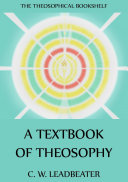 A Textbook Of Theosophy (Annotated Edition)