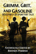 link to Grimm, grit, and gasoline : dieselpunk & decopunk fairy tales : a punked up fairy tales anthology in the TCC library catalog