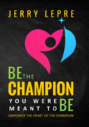 Be the Champion You Were Meant to Be