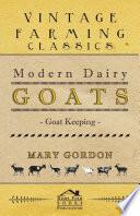 Modern Dairy Goats Goat Keeping