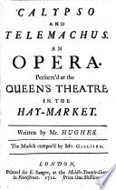 Calypso and Telemachus  an opera  in three acts  and in verse   etc