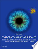 """The Ophthalmic Assistant E-Book: A Text for Allied and Associated Ophthalmic Personnel"" by Harold A. Stein, Raymond M. Stein, Melvin I. Freeman"