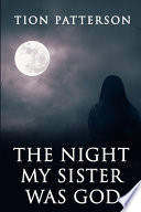 The Night My Sister Was God