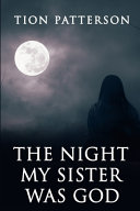 The Night My Sister Was God Book