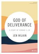 God of Deliverance   Bible Study Book