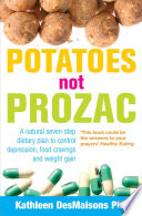 """Potatoes Not Prozac: How To Control Depression, Food Cravings And Weight Gain"" by Kathleen Desmaisons"