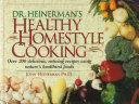 Dr  Heinerman s Healthy Homestyle Cooking