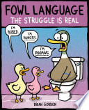 Fowl Language  The Struggle Is Real