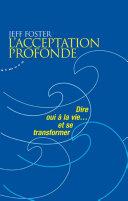 L'acceptation profonde - Dire oui à la vie... et se transformer Pdf/ePub eBook