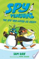 Spy Penguins  The Spy Who Loved Ice Cream