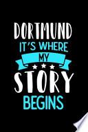 Notizbuch Dortmund It's Where My Story Begins