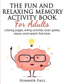 The Fun and Relaxing Memory Activity Book for Adult
