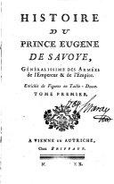 Histoire du prince Eugene de Savoye, Généralissime des Armées de l'Empereur & de l'Empire : Enrichie de Figures en Taille-Douce. 2