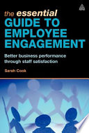 """The Essential Guide to Employee Engagement: Better Business Performance Through Staff Satisfaction"" by Sarah Cook"