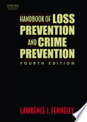 """Handbook of Loss Prevention and Crime Prevention"" by Lawrence J. Fennelly"