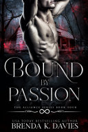 Bound by Passion  The Alliance  Book 4