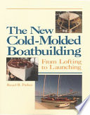 """The New Cold-Molded Boatbuilding: From Lofting to Launching"" by Reuel B. Parker"