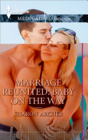 Marriage Reunited: Baby on the Way Pdf/ePub eBook