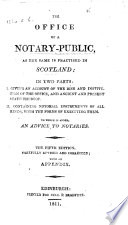 Ars notariatus  The office of a notary public  as the same is practised in Scotland     To which is added  an advice to notaries  The fifth edition  carefully revised and corrected  with an appendix