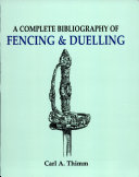 A Complete Bibliography of Fencing and Duelling