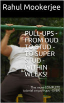 PULL UPS   from DUD to STUD   to SUPER STUD   WITHIN WEEKS