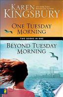 """One Tuesday Morning & Beyond Tuesday Morning"" by Karen Kingsbury"