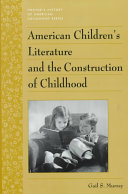 American Children s Literature and the Construction of Childhood