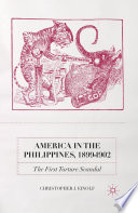 America in the Philippines, 1899-1902  : The First Torture Scandal