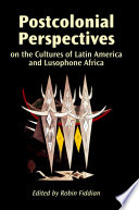 Postcolonial Perspectives On Latin American And Lusophone Cultures