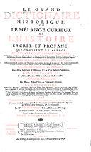 Le grand dictionaire historique, ou Le m^elange curieux de l'histoire sacrée et profane ...