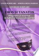 Eros si Tanatos. Dragostea si moartea in infinitul transcendentei lor