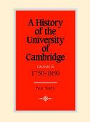 A History of the University of Cambridge  Volume 3  1750 1870
