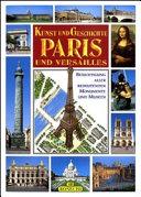 Arte e storia di Parigi e Versailles. Ediz. tedesca