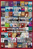 102 Ways to Apply Career Training in Family History Genealogy