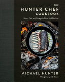 The Hunter Chef Cookbook