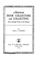 American Book Collectors And Collecting From Colonial Times To The Present