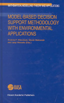 Model Based Decision Support Methodology with Environmental Applications