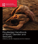 Routledge Handbook of Sport  Gender and Sexuality
