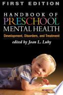 Handbook of Preschool Mental Health, Development, Disorders, and Treatment by Joan L. Luby PDF