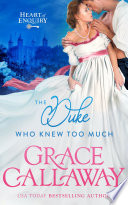 The Duke Who Knew Too Much  A Hot Historical Regency Romance and Mystery