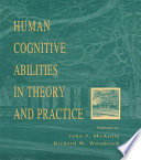 Human Cognitive Abilities in Theory and Practice