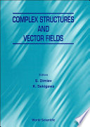 Complex Structures And Vector Fields Book