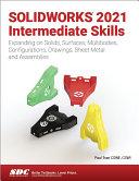 SOLIDWORKS 2021 Intermediate Skills
