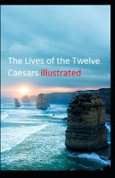 The Lives of the Twelve Caesars Illustrated