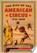 The Rise Of The American Circus 1716 1899