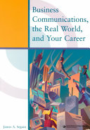 Business Communications  the Real World  and Your Career