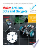 Make  Arduino Bots and Gadgets